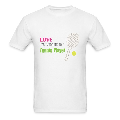 Love means nothing to a tennis player - Men's T-Shirt