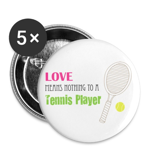 Love means nothing to a Tennis Player Button - Small Buttons
