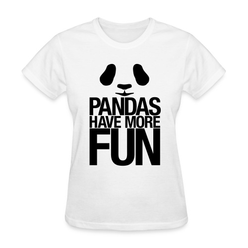 Pandas Have More Fun! - Women's T-Shirt