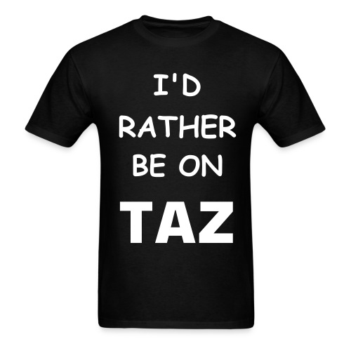 Rather Be On TAZ Tee - Men's T-Shirt