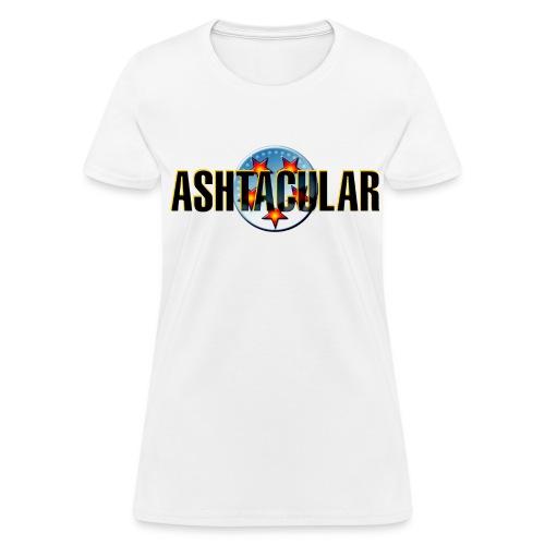 Ashtacular1 - Women's T-Shirt