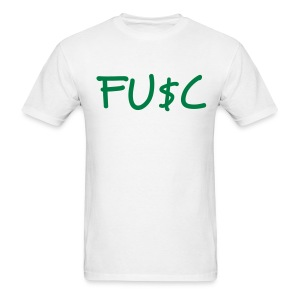 FU$C White - Men's T-Shirt
