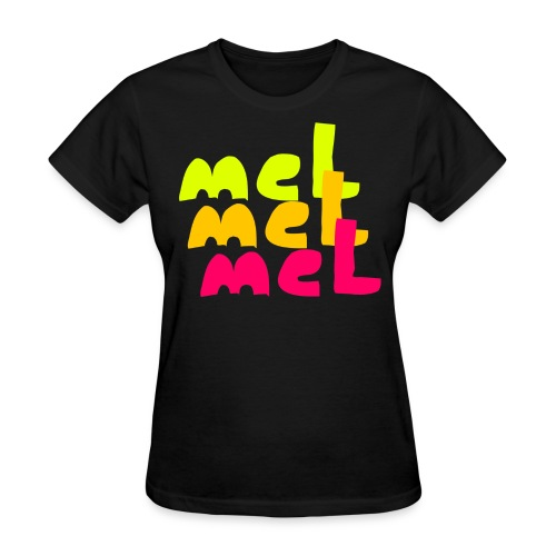 Mel Mel Mel (W) - Women's T-Shirt