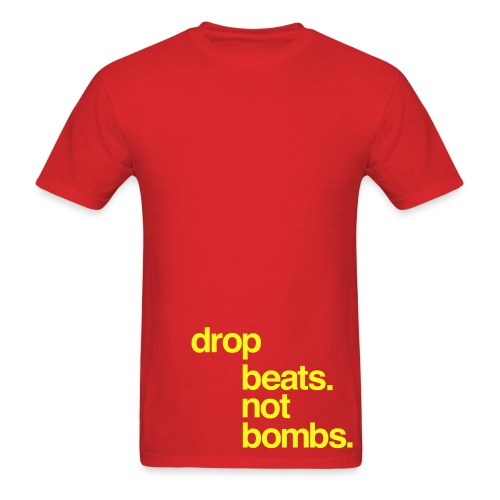 drop beats. not bombs. - Men's T-Shirt