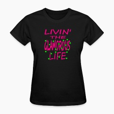 Black Livin' The Glamorous Life Women's Tees (Short sleeve)