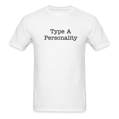 Type A Personality Light - Men's T-Shirt