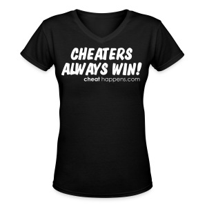 Cheaters Always Win - Women's V-Neck T-Shirt
