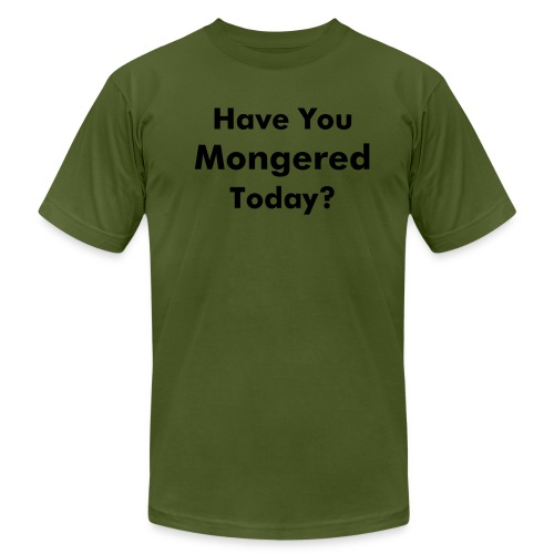 Have you mongered today? - Men's Fine Jersey T-Shirt