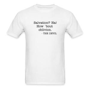 Salvation? Ha!  - Men's T-Shirt