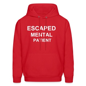 ESCAPED MENTAL PATIENT - Men's Hoodie