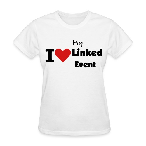 I Love my Linked Event - Women's T-Shirt