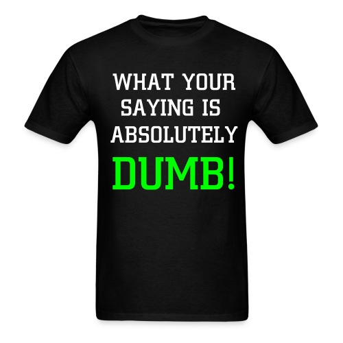 MEN'S ABSOLUTELY DUMB TEE - BLACK - Men's T-Shirt