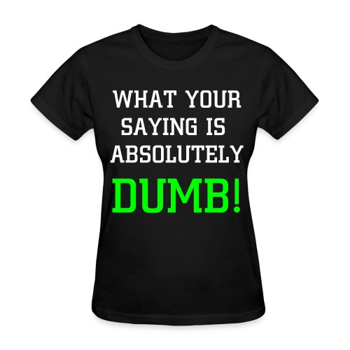 WOMEN'S ABSOLUTELY DUMB TEE - BLACK - Women's T-Shirt