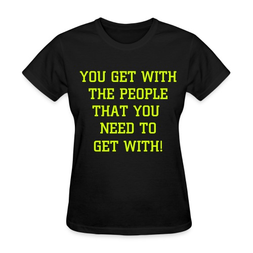 GET WITH THE PEOPLE TEE - BLACK - Women's T-Shirt