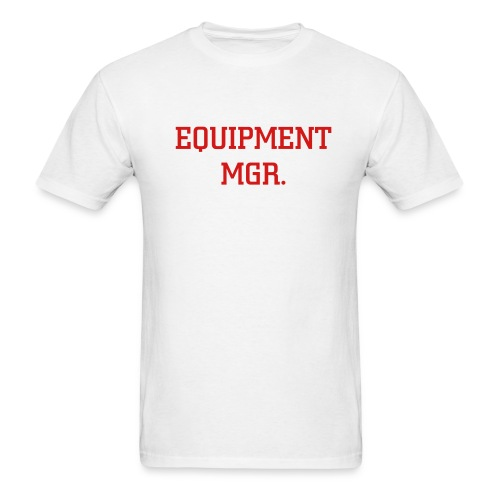Equipment Mgr. Tee - Men's T-Shirt