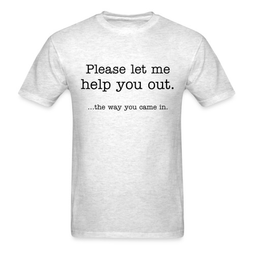 I'd like to help you out. - Men's T-Shirt