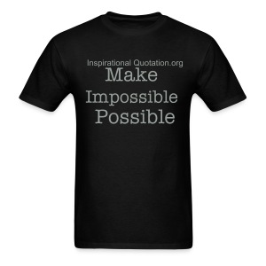 Make Impossible Possible - Men's T-Shirt