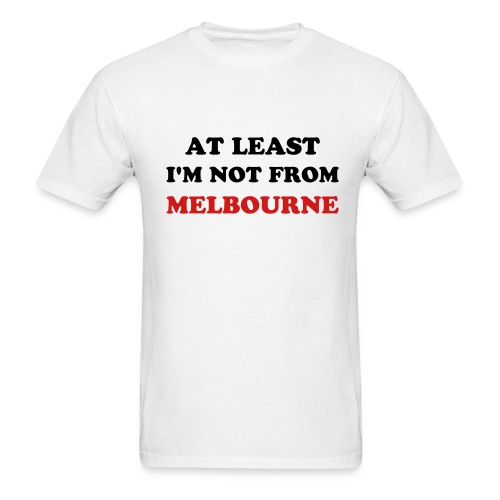 Not from Melbourne - Men's T-Shirt