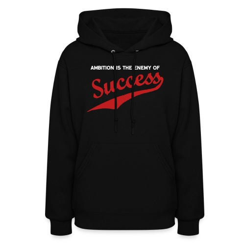 Ambition & Success - Women's Hoodie