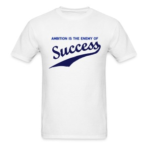 Ambition & Success - Men's T-Shirt