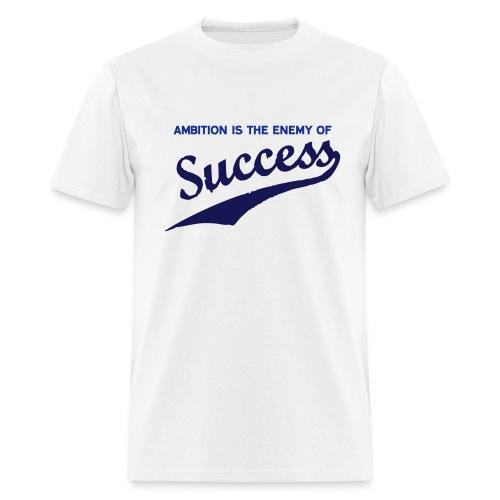 Ambition & Success - Men's T-Shirt