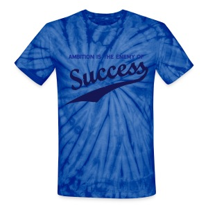 Ambition & Success - Unisex Tie Dye T-Shirt