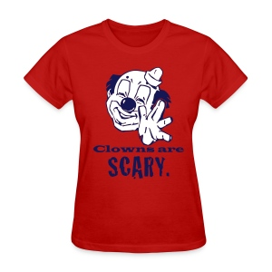 Clowns Are Scary - WLW - Women's T-Shirt