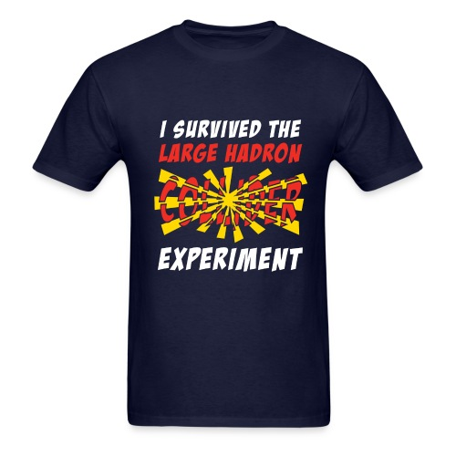 I Survived the Large Hadron Collider Experiment - Men's T-Shirt