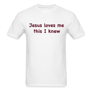 Jesus Loves Me - Men's T-Shirt