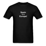T-Shirts ~ Men's T-Shirt ~ Spain is in Europe (chico)