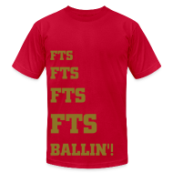 T-Shirts ~ Men's T-Shirt by American Apparel ~ FTS ballin tee