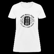 T-Shirts ~ Women's T-Shirt ~ BLACK KNIGHT HELMET - NONE SHALL PASS, IT'S JUST A FLESH WOUND