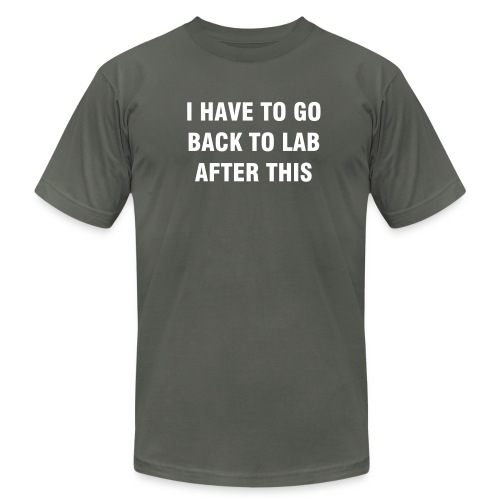 I have to go back to lab after this T shirt - Men's Fine Jersey T-Shirt