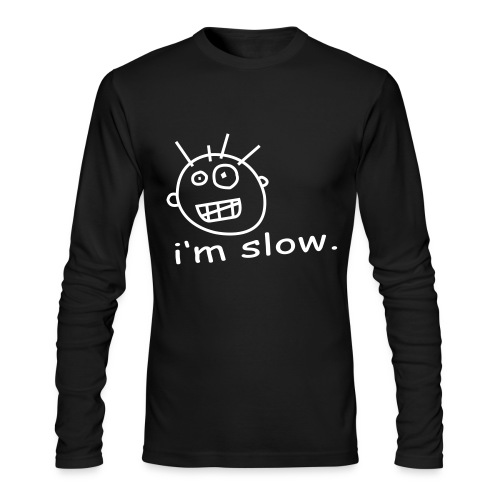 I'm Slow - Men's Long Sleeve T-Shirt by Next Level