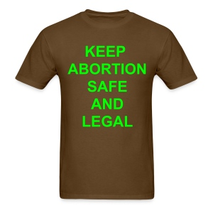 Keep Abortion Safe and Legal - Men's T-Shirt