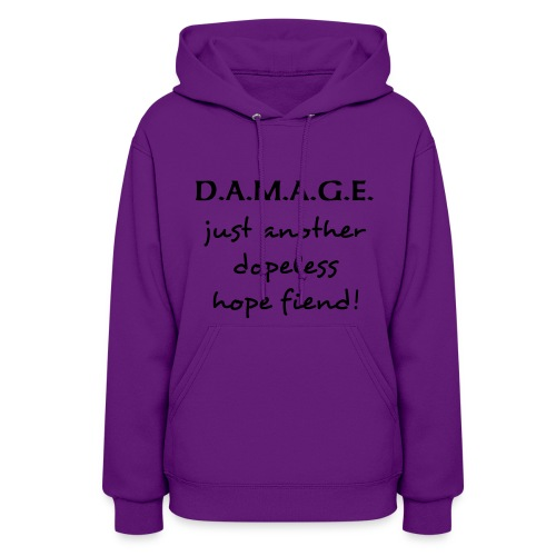 Just Another Dopeless Hope Fiend Women's Hoodie - Women's Hoodie