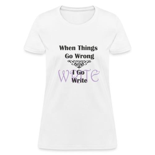 When Things Go Wrong - Women's T-Shirt