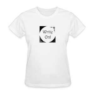 Write On! - Women's T-Shirt