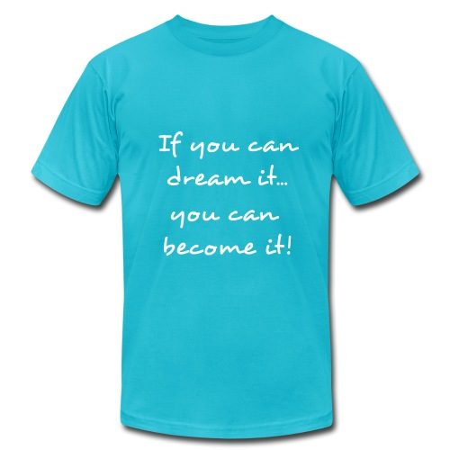 If You Can Dream It...Men's Tee Shirt - Men's Fine Jersey T-Shirt