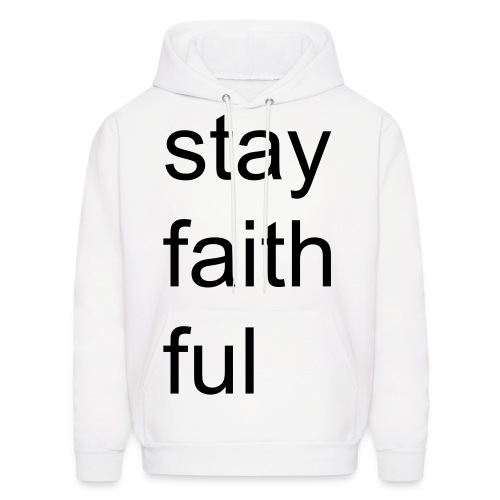stay faithful - Men's Hoodie
