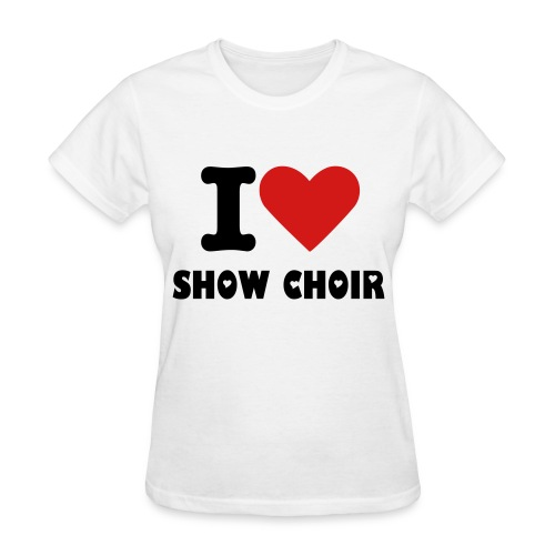 I LOVE SHOWCHOIR T-SHIRT - Women's T-Shirt