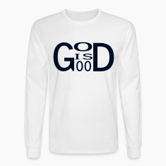 White God is good T-Shirts (Long sleeve)