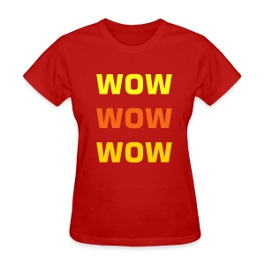 WOW WOW WOW T-Shirt - Women's T-Shirt