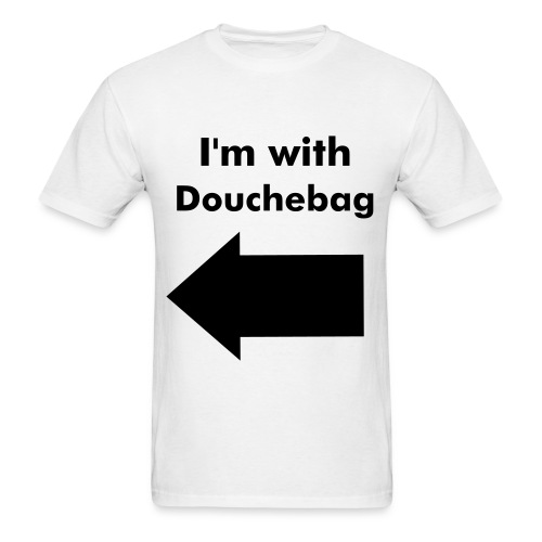 Im with douchebag - Men's T-Shirt