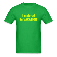 T-Shirts ~ Men's T-Shirt ~ I majored in VACATION T-Shirt - HIGH SCHOOL MUSICAL