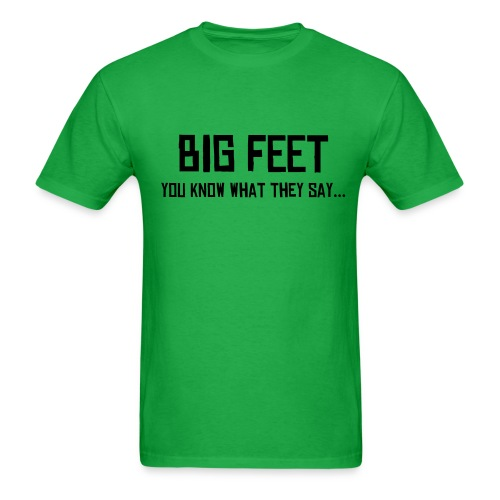Big Feet, you know what they say - Men's T-Shirt