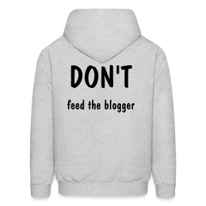 Don't Feed the Blogger  - Men's Hoodie