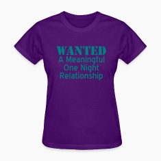 Light blue Wanted A Meaningful One Night Relationship Women's T-shirts