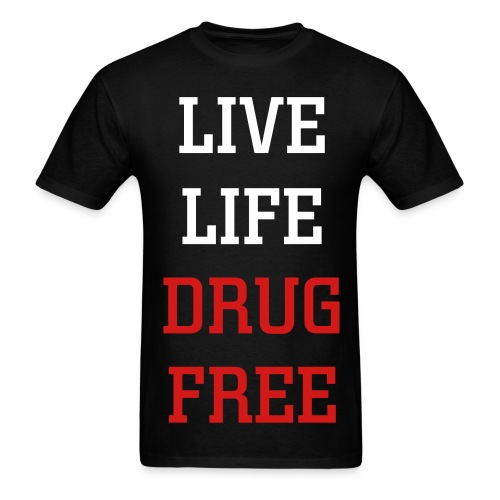 Live Life Drug Free - Men's T-Shirt