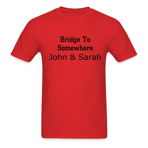 Bridge to Somewhere John & Sarah - Men's T-Shirt